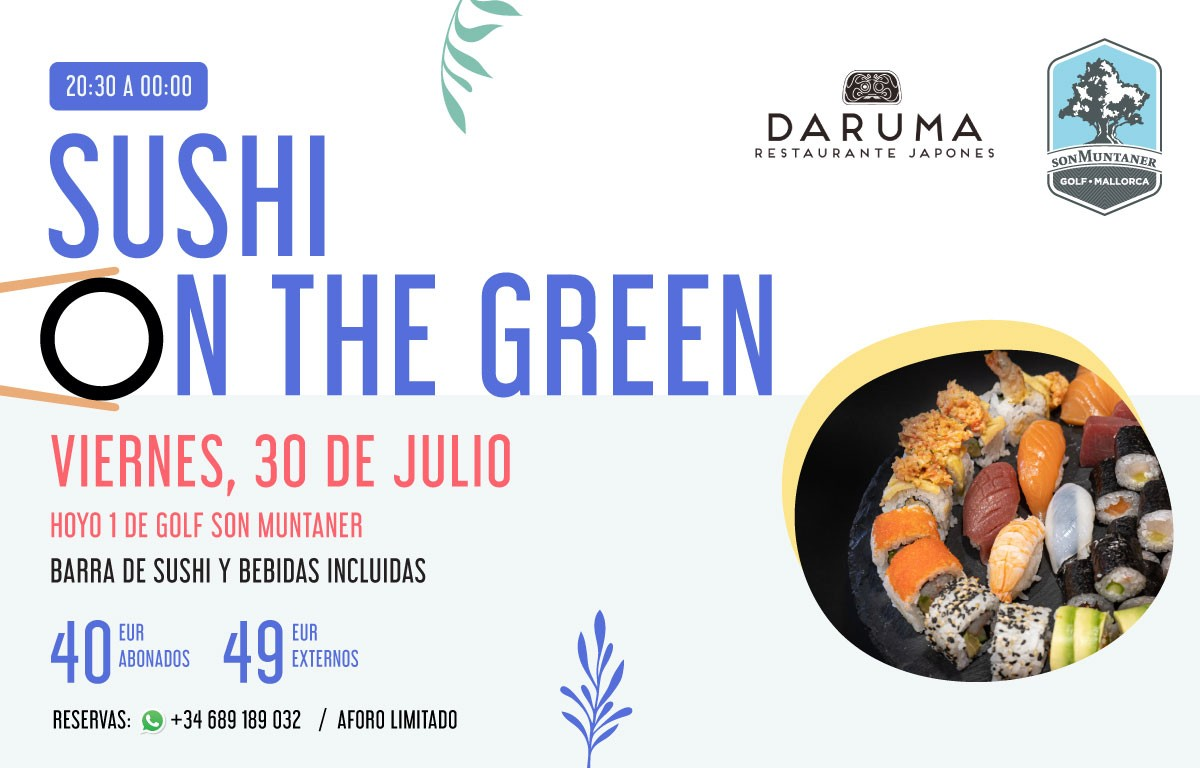 OUR SUSHI ON THE GREEN IS BACK!
